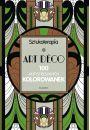Art Deco 100 antystresowych kolorowanek