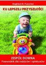 Ku lepszej przyszłości. Zespół Downa. Przewodnik dla rodziców i opiekunów - Dzieci i młodzież