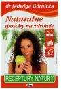 Naturalne sposoby na zdrowie - Uzdrawianie