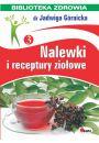 Nalewki i receptury ziołowe - Zdrowie Uroda