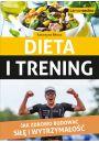 Dieta i trening Jak zdrowo budować siłę i wytrzymałość - Inne książki o dietach