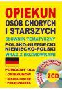 Opiekun os�b chorych i starszych S�ownik tematyczny polsko-niemiecki niemiecko-polski wraz z rozm�wkami - Staro��