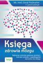 Księga zdrowia mózgu - Pamięć, inteligencja, szybka nauka