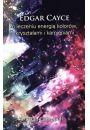 Edgar Cayce o leczeniu energi� kolor�w, kryszta�ami i kamieniami - Rozw�j duchowy