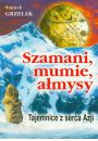 Szamani, mumie, a�mysy