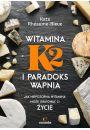 Witamina K2 i paradoks wapnia - Popularne dolegliwości