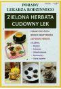 Zielona herbata Cudowny lek - Uzdrawianie