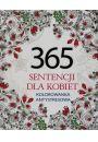 365 sentencji dla kobiet. Kolorowanka antystresowa - Bajkoterapia. Arteterapia