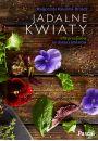 Jadalne kwiaty. 178 przepis�w na dania z kwiat�w - Inne ksi��ki o dietach