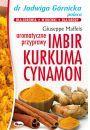 Imbir kurkuma cynamon aromatyczne przyprawy - Uzdrawianie