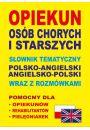 Opiekun osób chorych i starszych Słownik tematyczny polsko-angielski • angielsko-polski wraz z rozmówkami - Starość