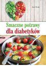 Smaczne potrawy dla diabetyków - Inne książki o dietach