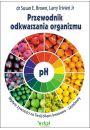 Przewodnik odkwaszania organizmu - Oczyszczanie organizmu