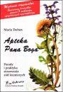 Apteka Pana Boga Porady i praktyka stosowania ziół leczniczych - Książki o ziołach