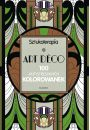 Art deco 100 antystresowych kolorowanek - Bajkoterapia. Arteterapia