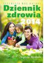 Dziennik zdrowia 2014. Lecznicza moc natury - Uzdrawianie