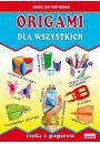 Origami dla wszystkich. Cuda z papieru - Hobby Rekreacja