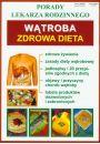 Porady lek. rodzinnego. Wątroba Zdrowa dieta - Inne książki o dietach