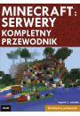 Minecraft: Servery. Kompletny przewodnik - Hobby Rekreacja