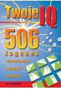 Twoje IQ. 506 zagadek matematycznych, wizualnych, logicznych