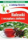 Nalewki i receptury ziołowe Biblioteka zdrowia 3 - Uzdrawianie