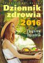 Dziennik zdrowia 2016. Naturalne metody leczenia - Uzdrawianie