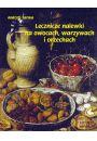 eBook Lecznicze nalewki na owocach warzywach i orzechach mobi, epub