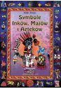 Symbole Inków, Majów i Azteków - Heike Owusu - Symbole i talizmany