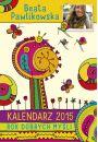 Rok dobrych myśli. Kalendarz 2015 - Pawlikowska Beata - Kalendarze