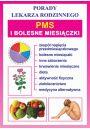 PMS i bolesne miesiączki - Zdrowie Uroda