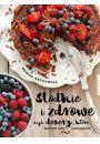 Słodkie i zdrowe - Inne książki o dietach