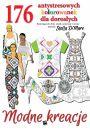 Modne kreacje 176 antystresowych kolorwanek dla dorosłych