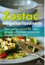 Zostać wegetarianinem - Wegetarianizm i kuchnia jarska