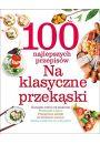 100 najlepszych przepisów Na klasyczne przekąski - Inne książki o dietach