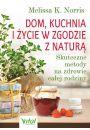 Dom kuchnia i życie w zgodzie z naturą - Poradniki dla kobiet