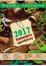 Kalendarz ogrodniczy Ogród naturalnie 2017 - Astrologia i horoskopy