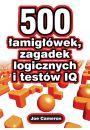 500 łamigłówek zagadek logicznych i testów IQ - Pamięć, inteligencja, szybka nauka